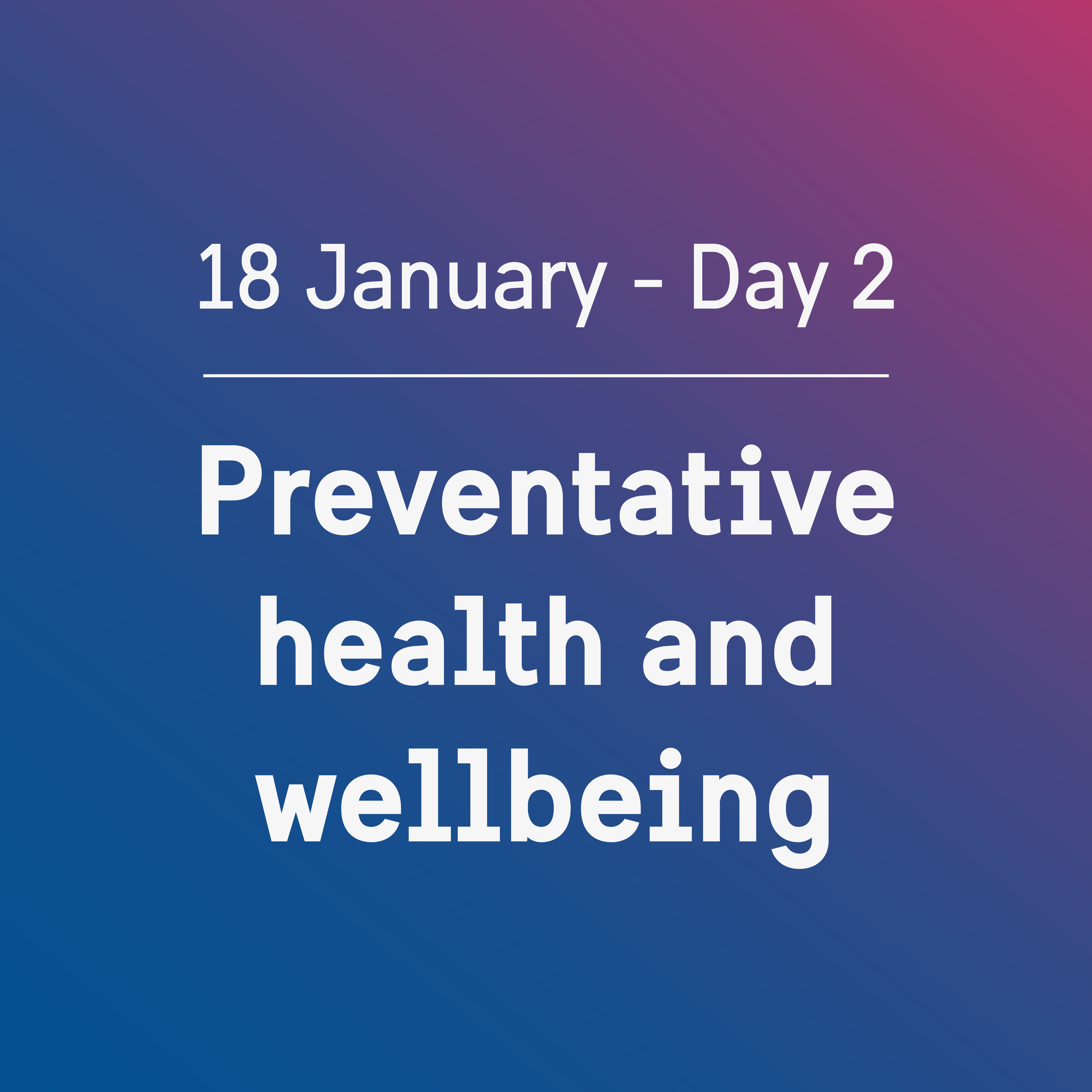 Agenda Day 2: Preventative health and wellbeing