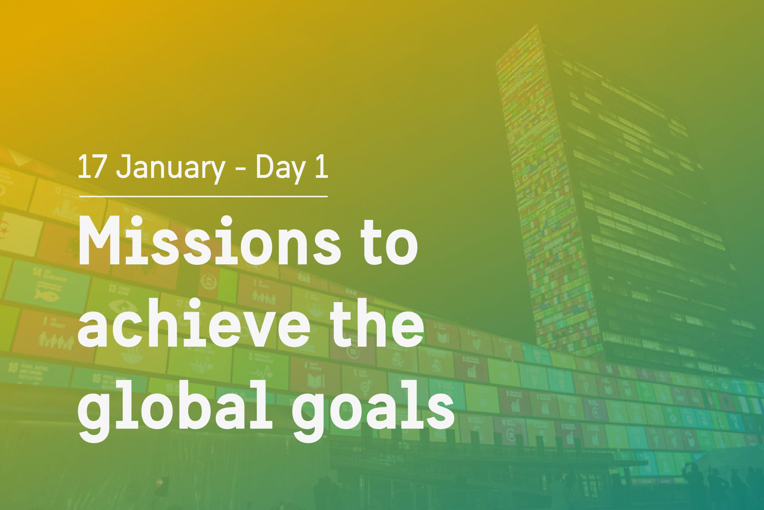Day one theme: Missions to achieve the Global Goals