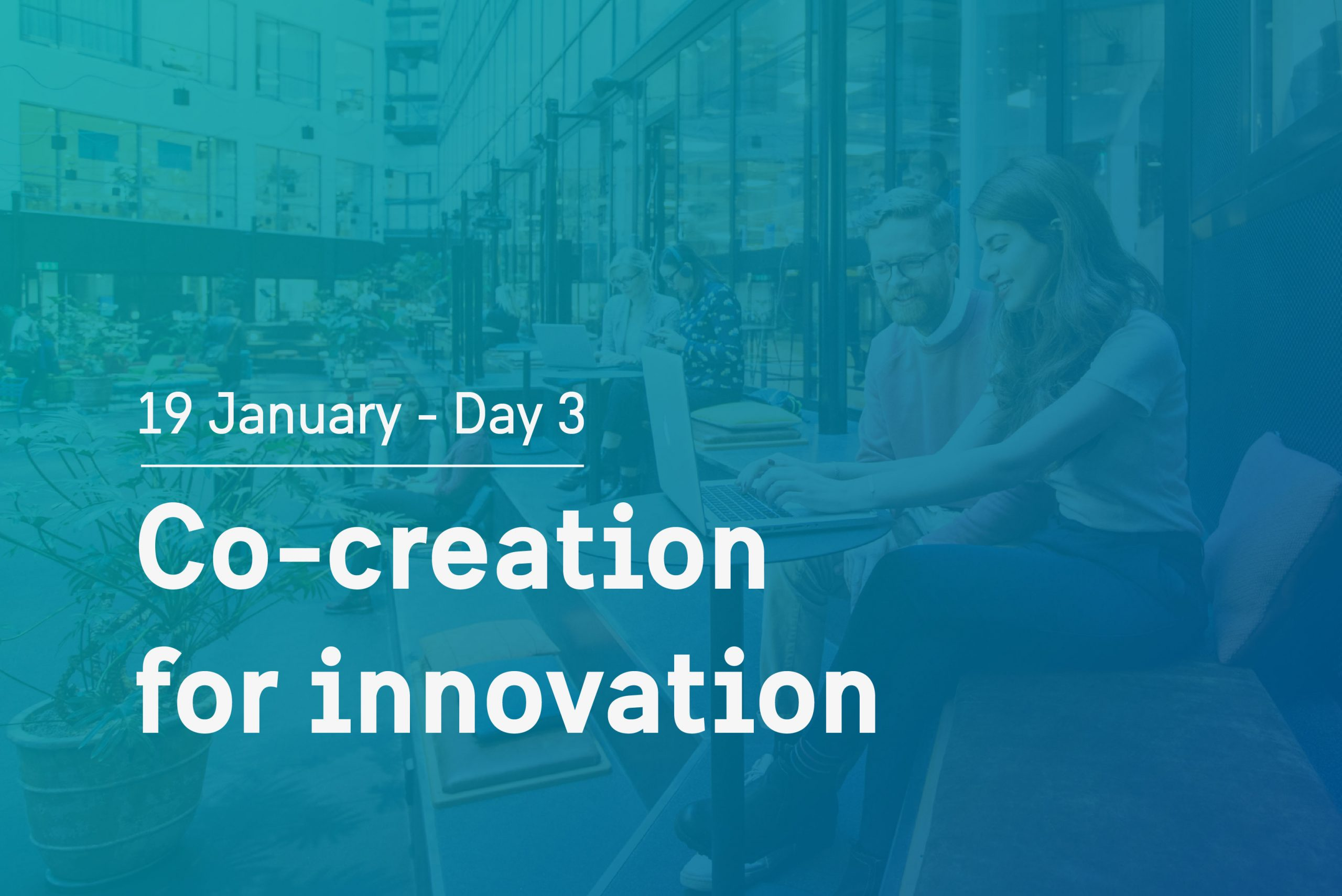 Day 3 theme: Co-creation for innovation